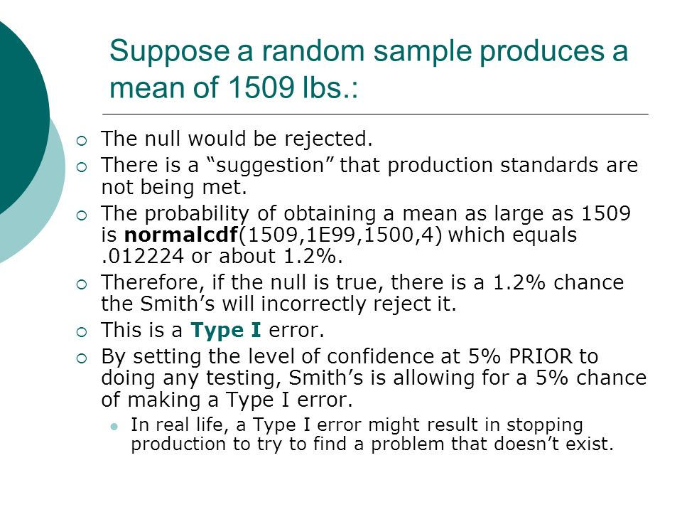 Suppose a random sample produces a mean of 1509 lbs.:
