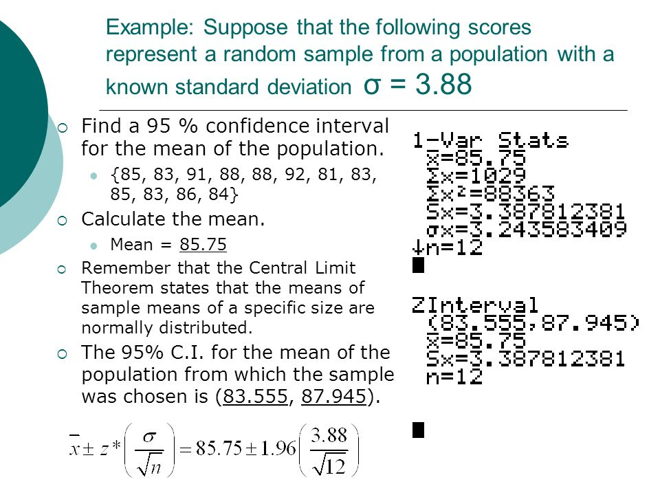 Example: Suppose that the following scores represent a random sample from a population with a known standard deviation σ = 3.88