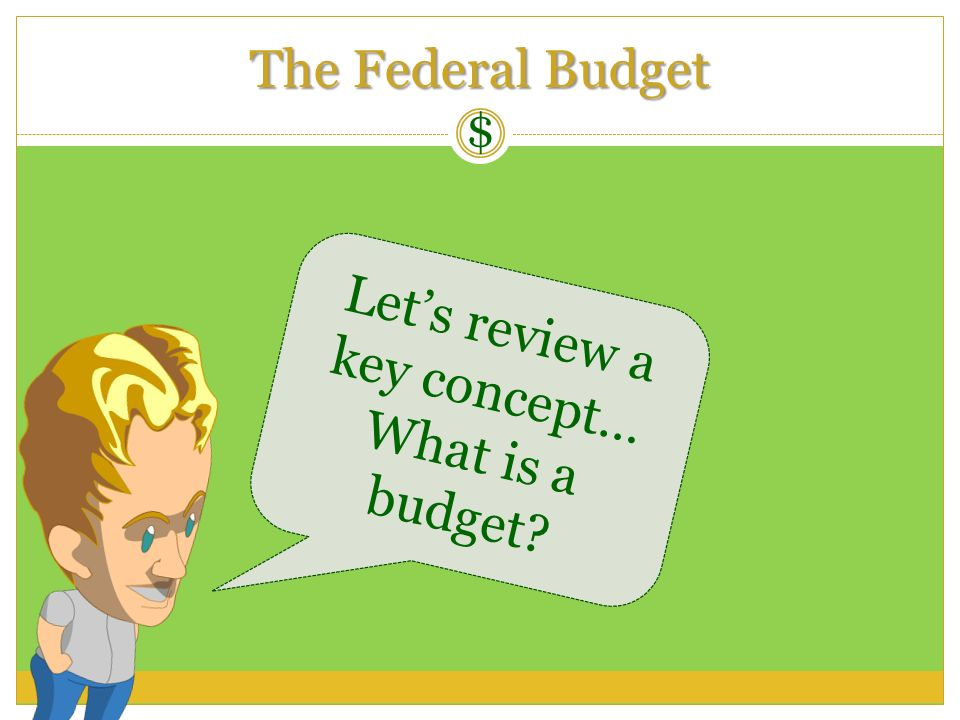 Let's review a key concept… What is a budget