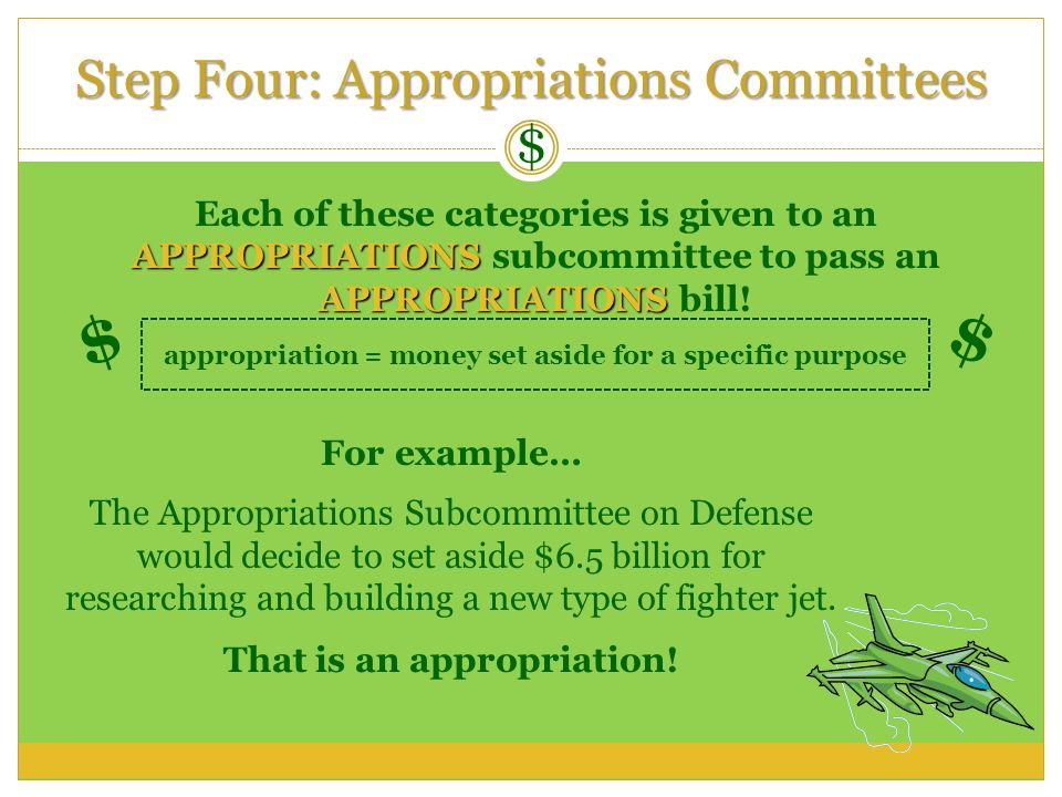 $ $ Step Four: Appropriations Committees $