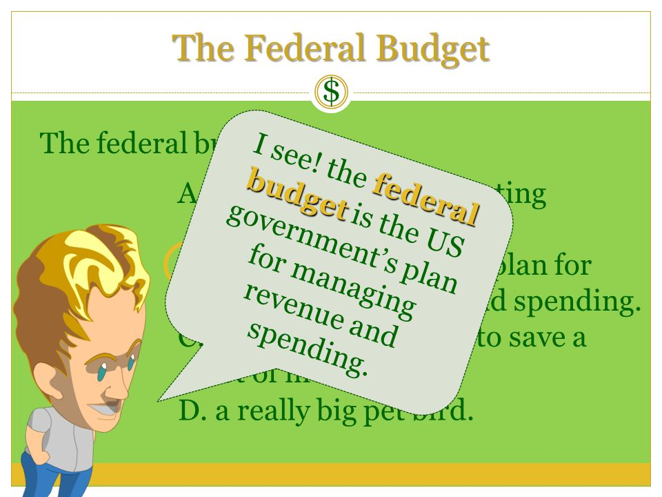 The Federal Budget $ The federal budget is…