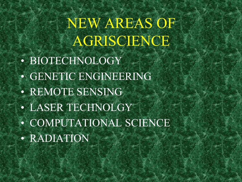NEW AREAS OF AGRISCIENCE