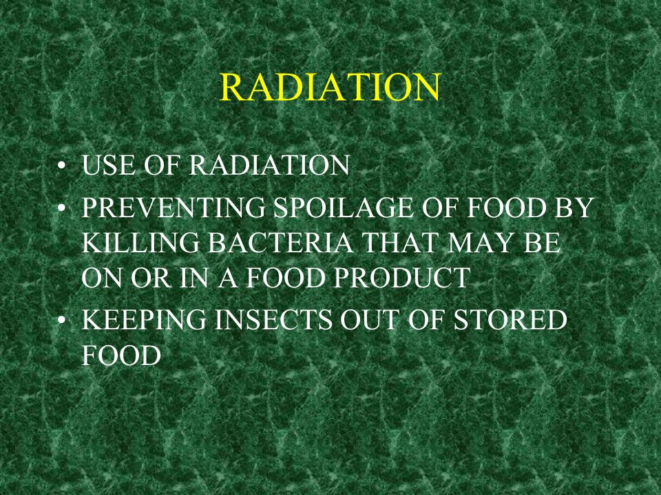 RADIATION USE OF RADIATION