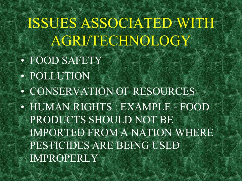 ISSUES ASSOCIATED WITH AGRI/TECHNOLOGY