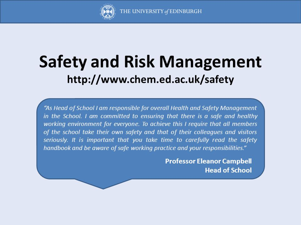 Safety and Risk Management http://www.chem.ed.ac.uk/safety