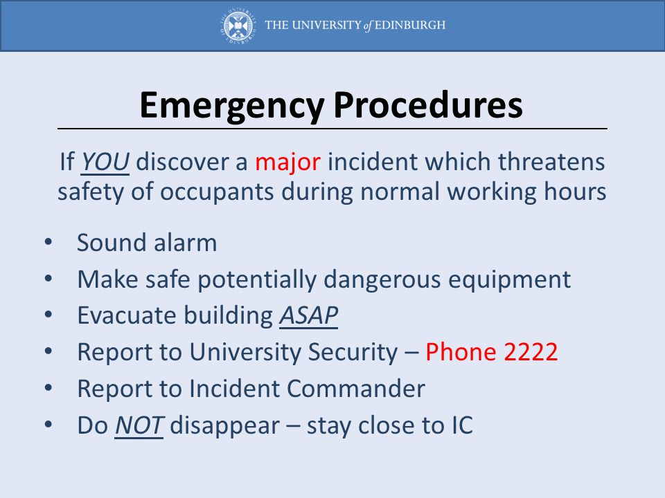 Emergency Procedures If YOU discover a major incident which threatens safety of occupants during normal working hours.