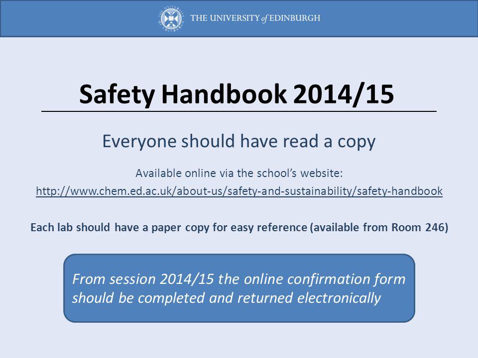 Safety Handbook 2014/15 Everyone should have read a copy