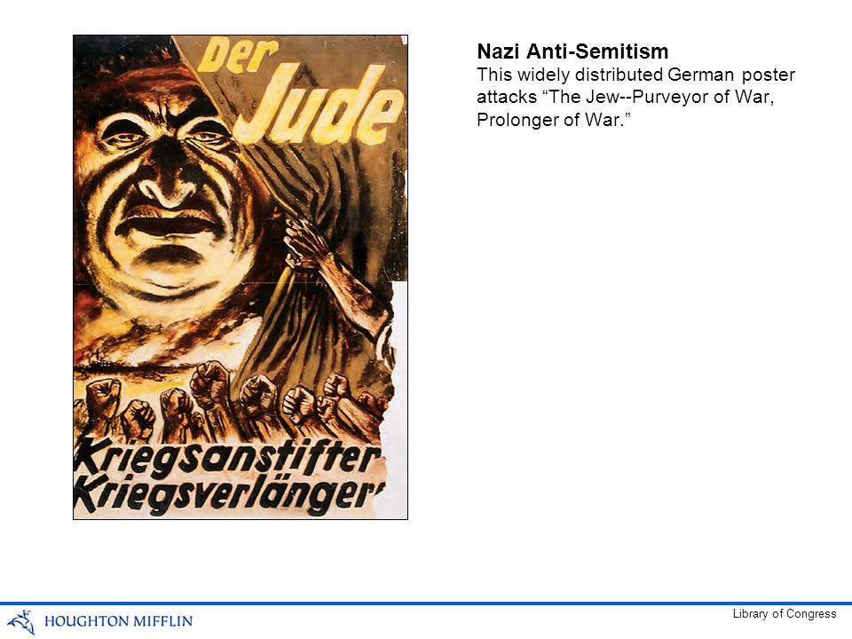 Nazi Anti-Semitism This widely distributed German poster attacks The Jew--Purveyor of War, Prolonger of War.