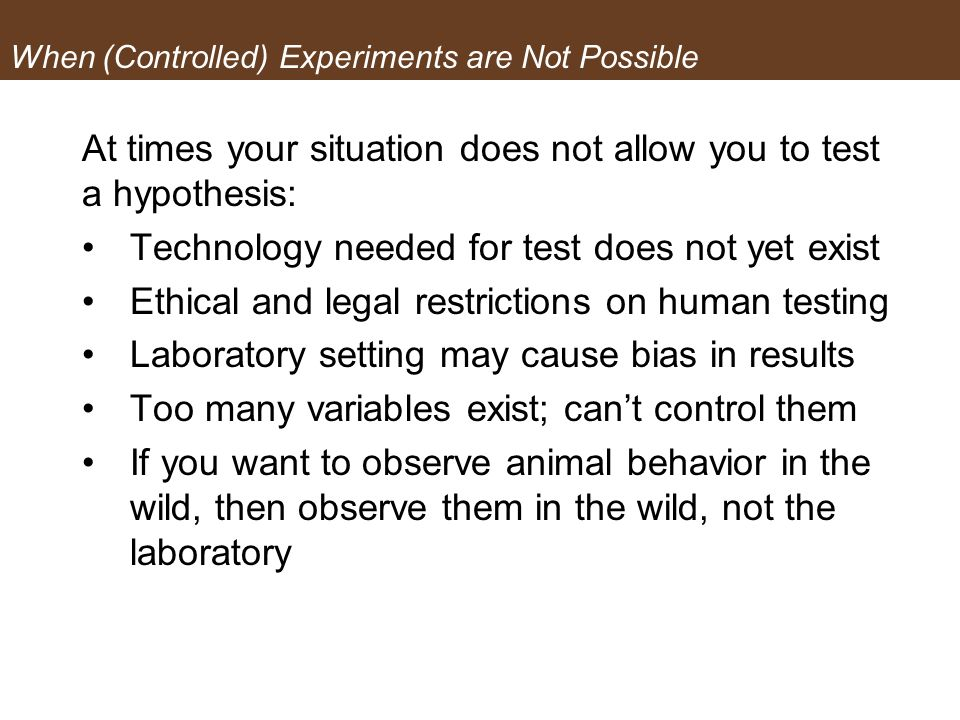 When (Controlled) Experiments are Not Possible