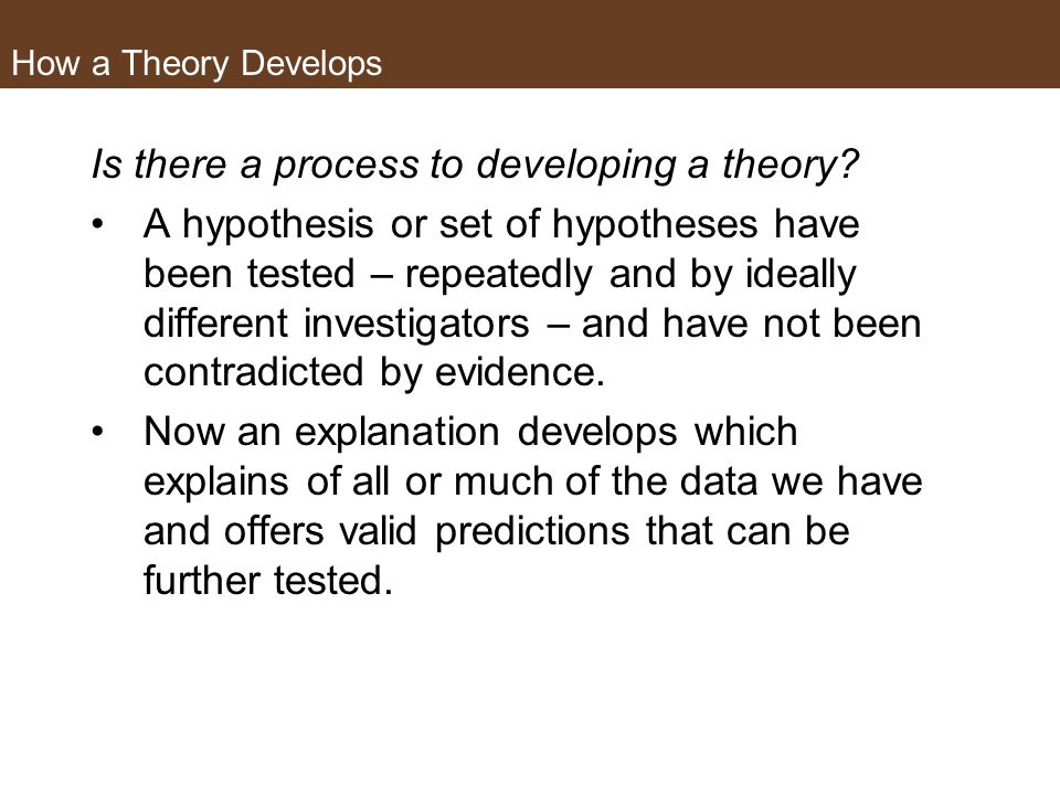 Is there a process to developing a theory