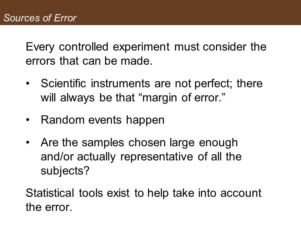 Every controlled experiment must consider the errors that can be made.
