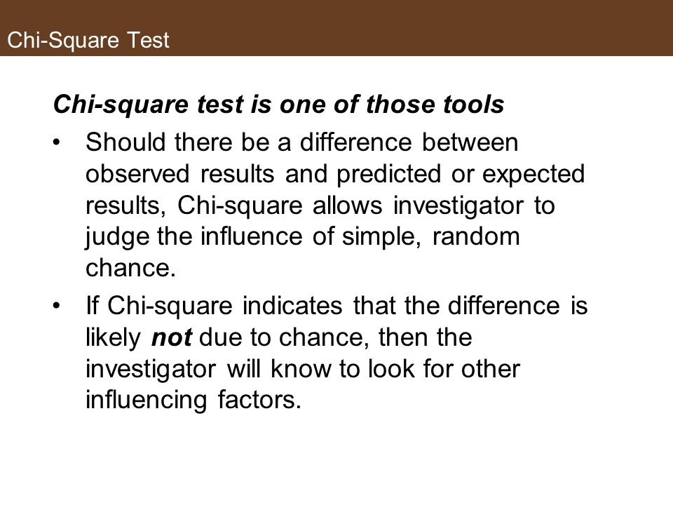 Chi-square test is one of those tools