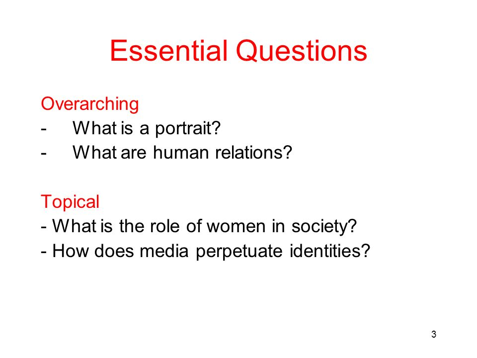 Essential Questions Overarching What is a portrait