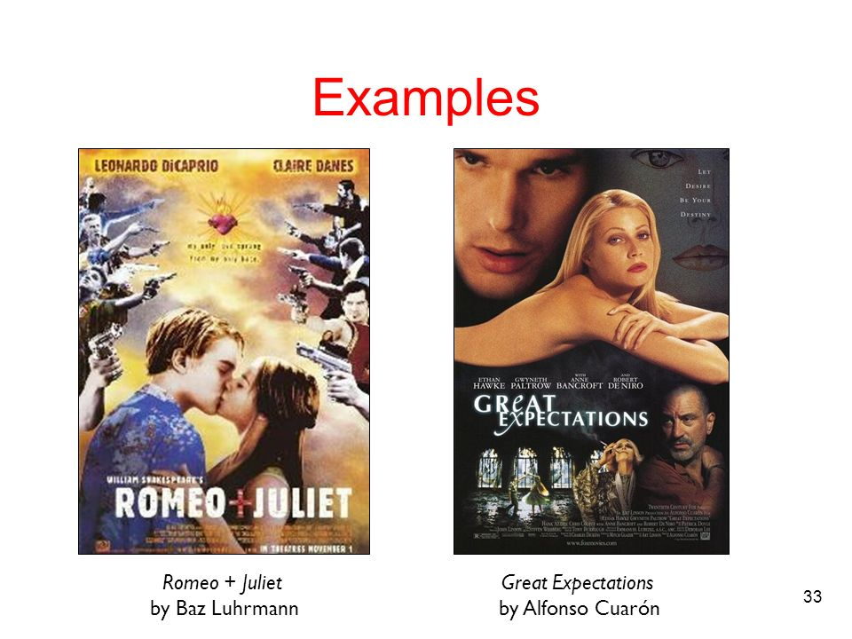 Examples Romeo + Juliet by Baz Luhrmann Great Expectations