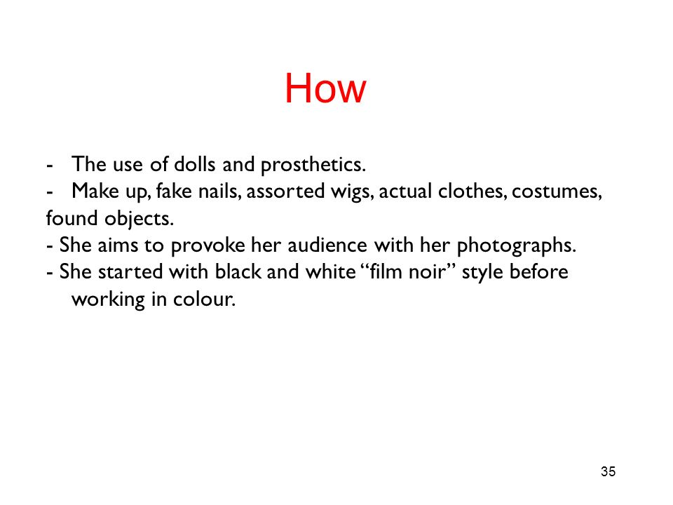 How The use of dolls and prosthetics.