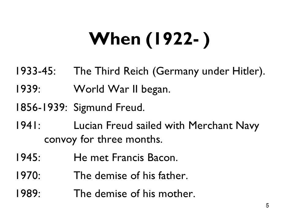 When (1922- ) : The Third Reich (Germany under Hitler).