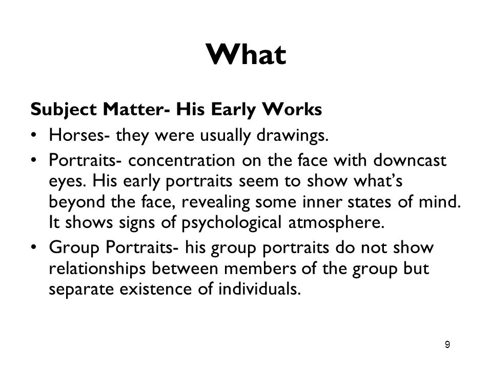 What Subject Matter- His Early Works