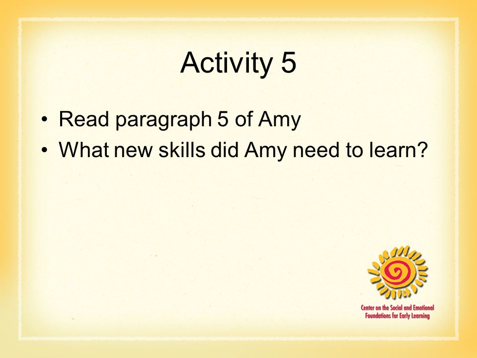 Activity 5 Read paragraph 5 of Amy