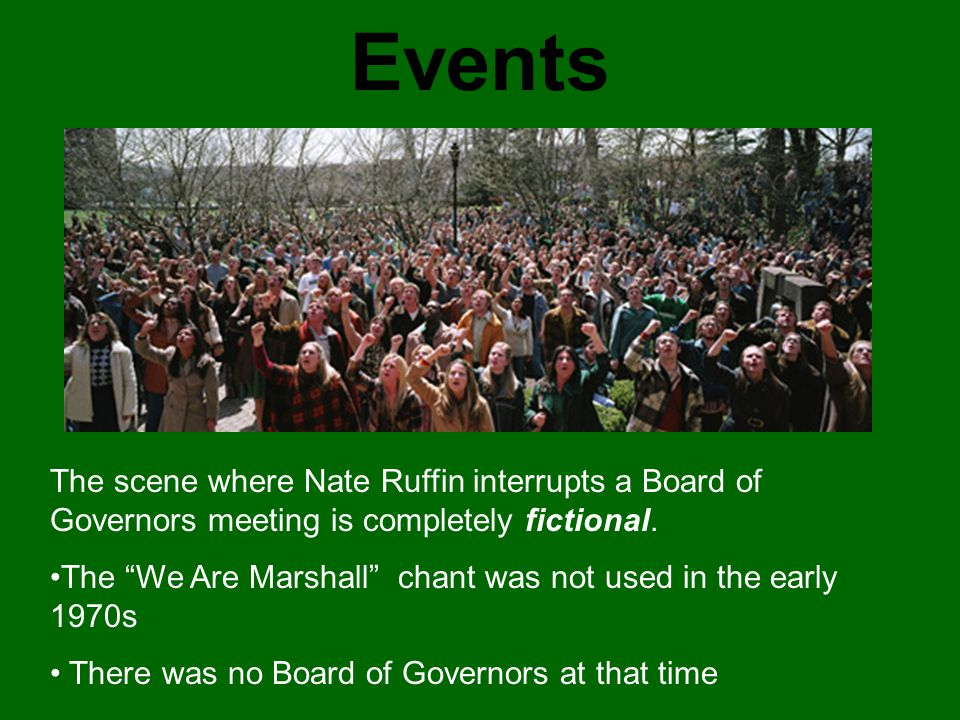 Events The scene where Nate Ruffin interrupts a Board of Governors meeting is completely fictional.