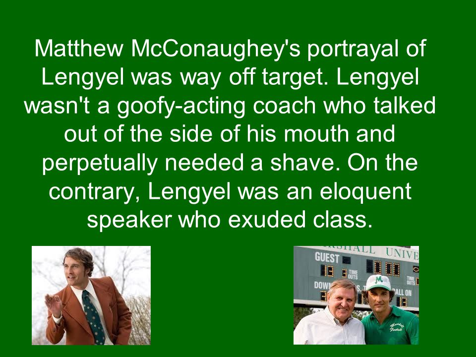 Matthew McConaughey s portrayal of Lengyel was way off target