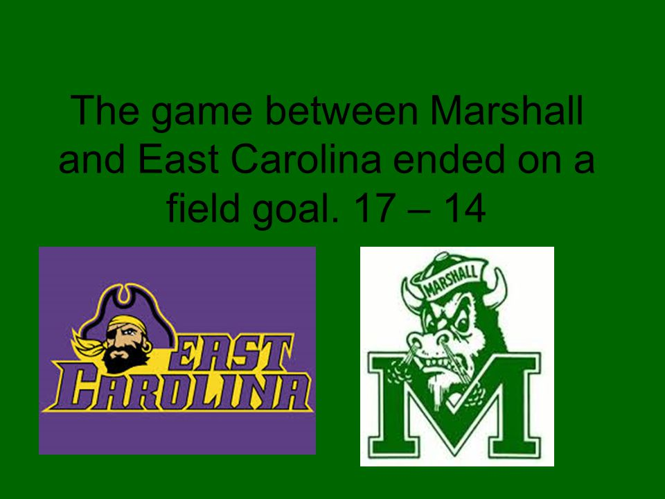 The game between Marshall and East Carolina ended on a field goal