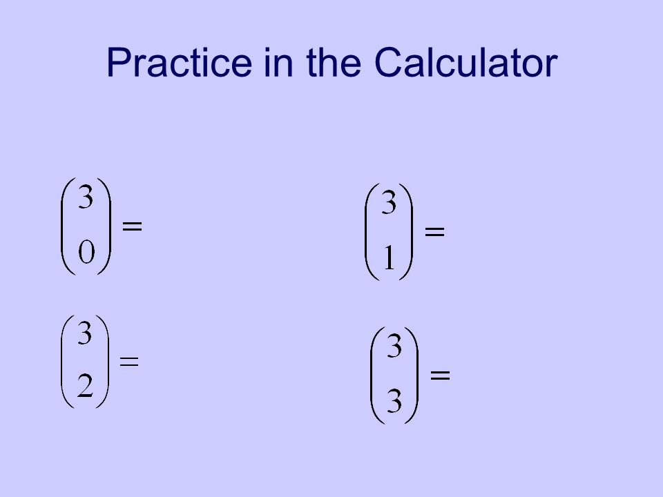 Practice in the Calculator