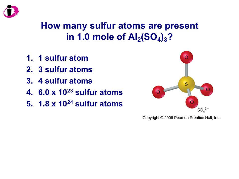 How many sulfur atoms are present in 1.0 mole of Al2(SO4)3