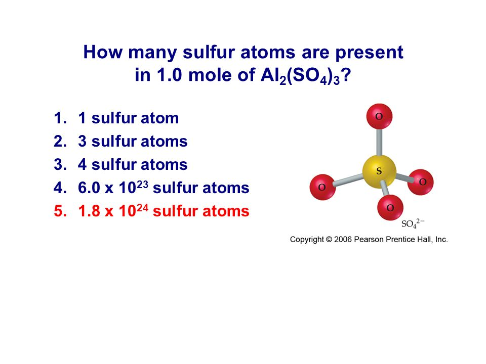 How many sulfur atoms are present in 1.0 mole of Al2(SO4)3