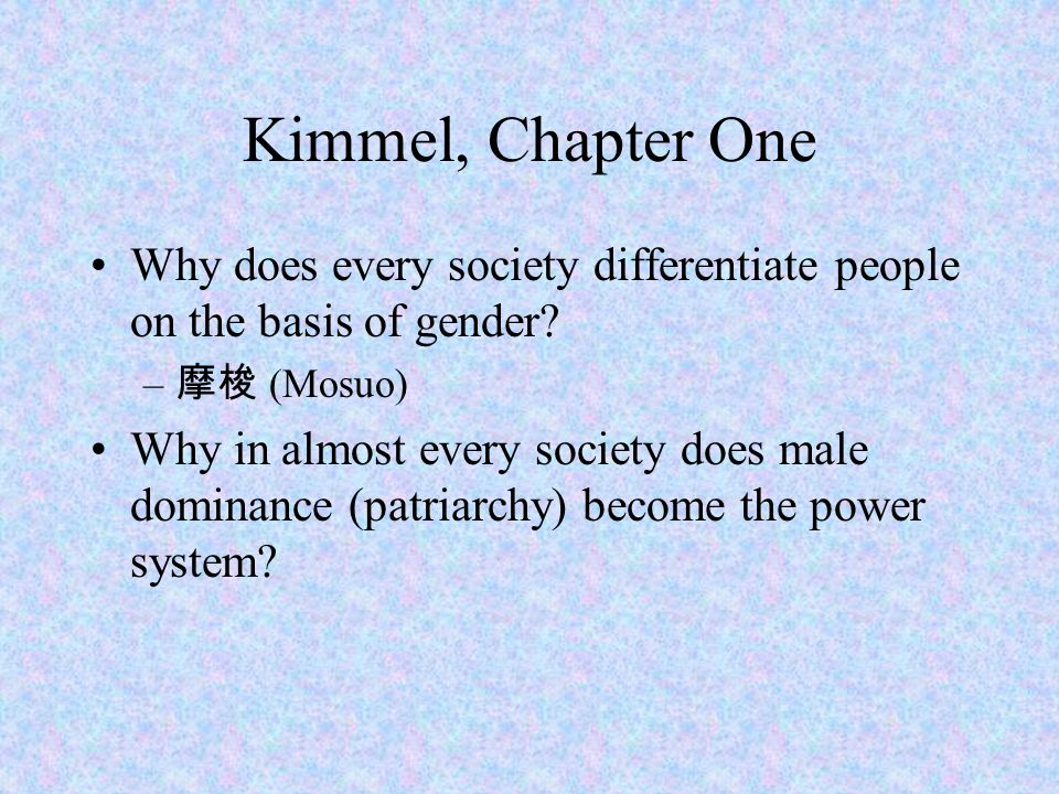 Kimmel, Chapter One Why does every society differentiate people on the basis of gender 摩梭 (Mosuo)