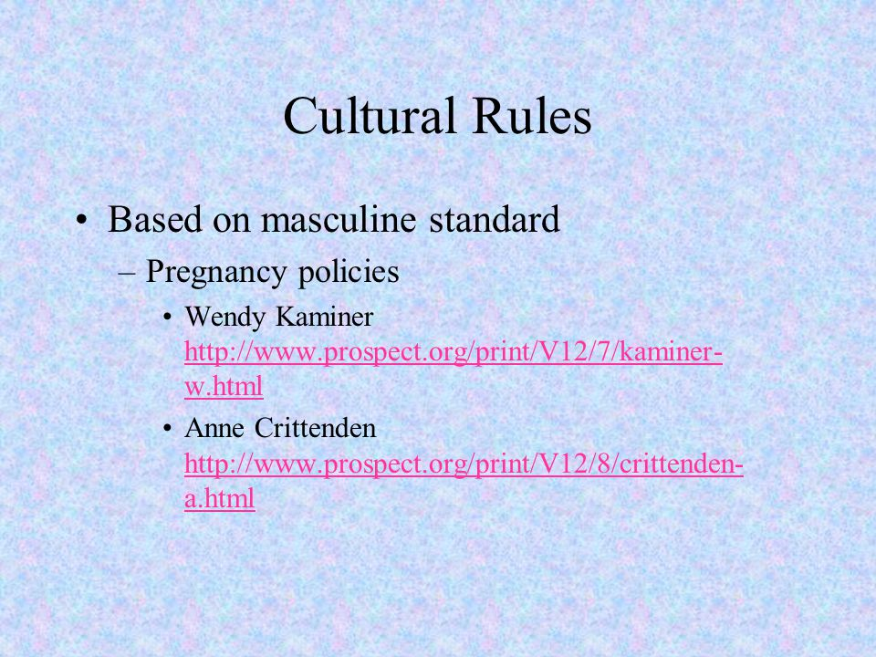 Cultural Rules Based on masculine standard Pregnancy policies