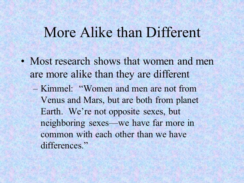 More Alike than Different