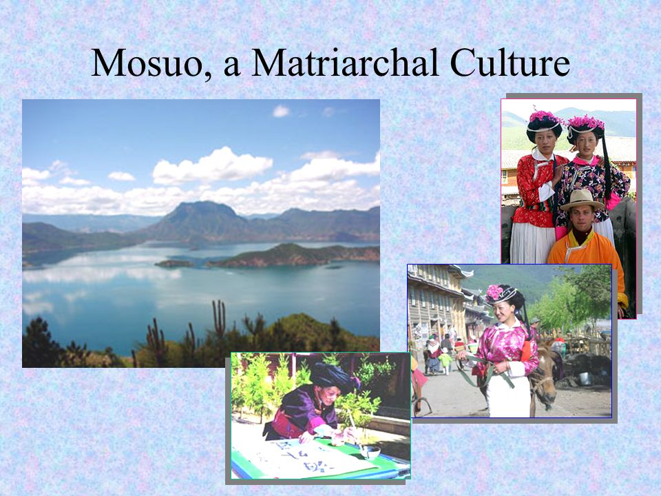 Mosuo, a Matriarchal Culture