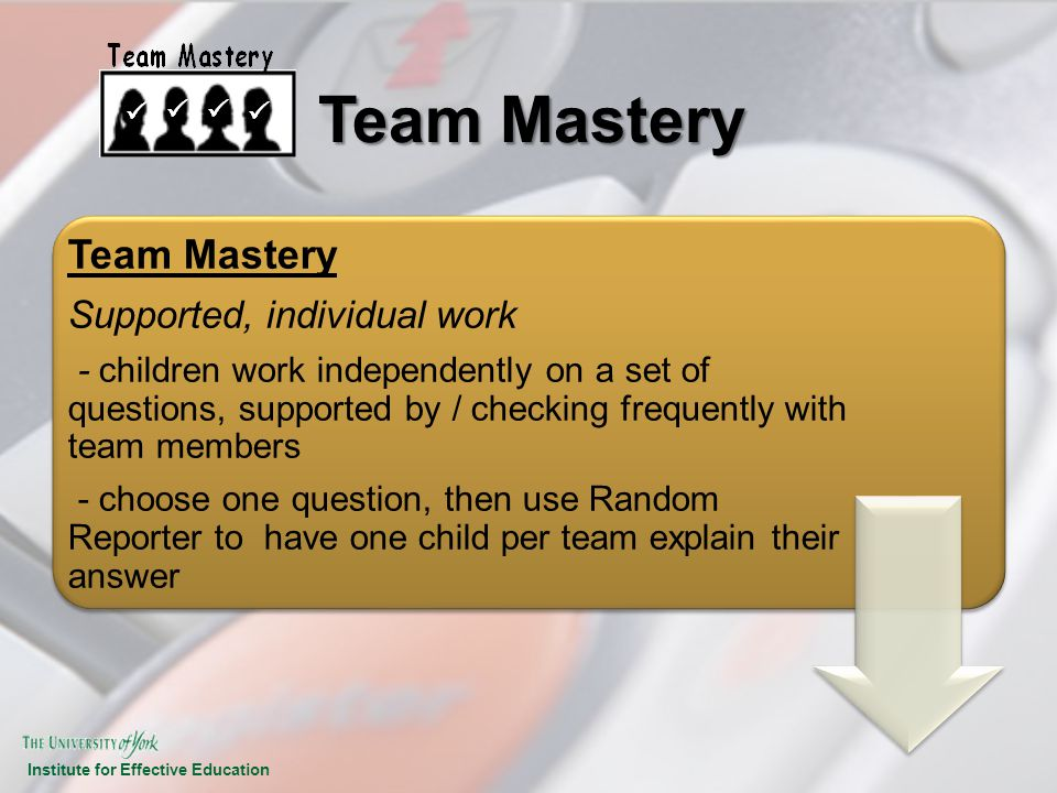 Team Mastery Team Mastery Supported, individual work