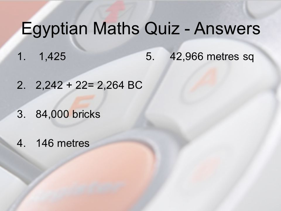 Egyptian Maths Quiz - Answers