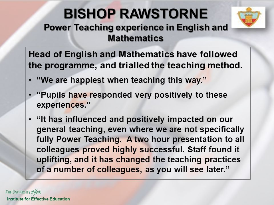 BISHOP RAWSTORNE Power Teaching experience in English and Mathematics