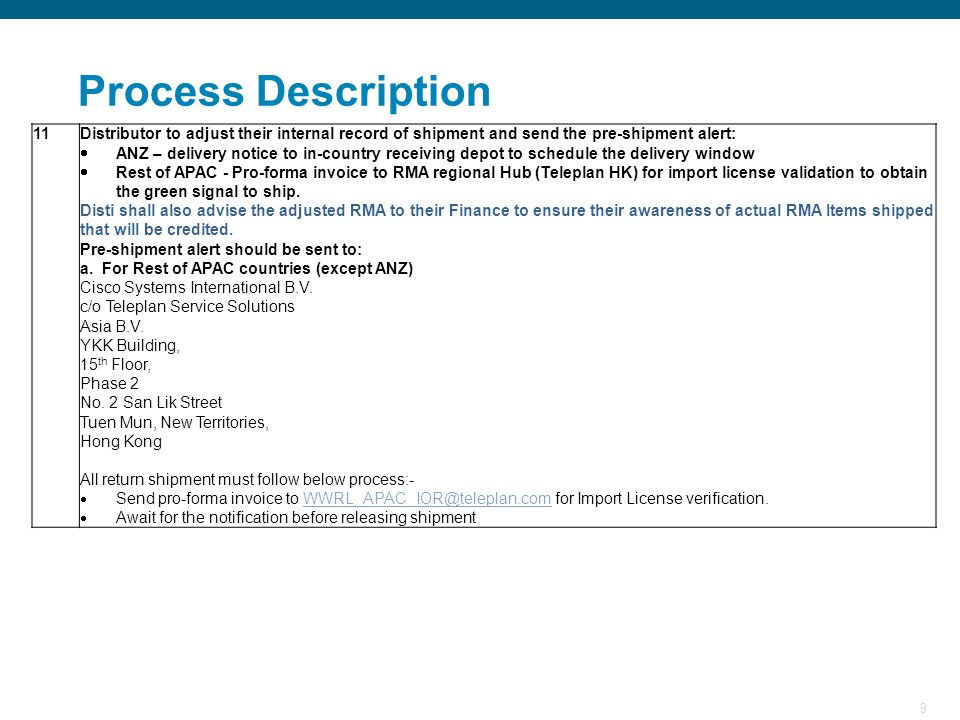 Process Description 11. Distributor to adjust their internal record of shipment and send the pre-shipment alert: