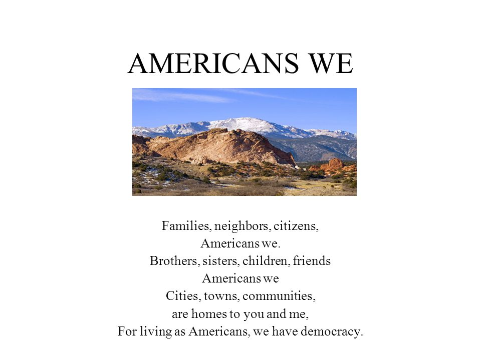 AMERICANS WE Families, neighbors, citizens, Americans we.