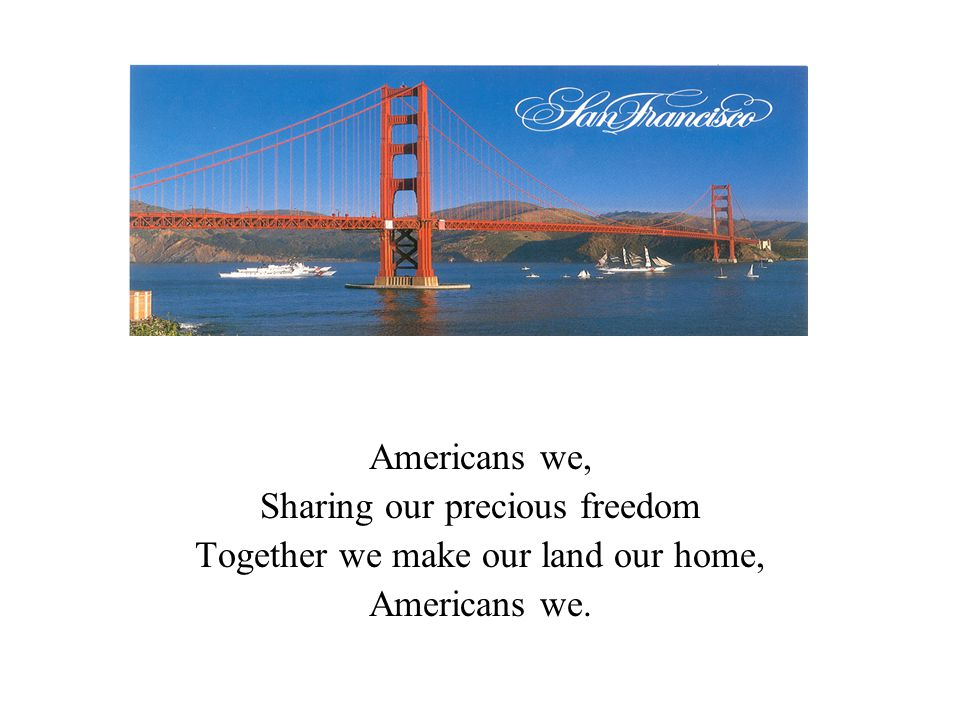 Sharing our precious freedom Together we make our land our home,