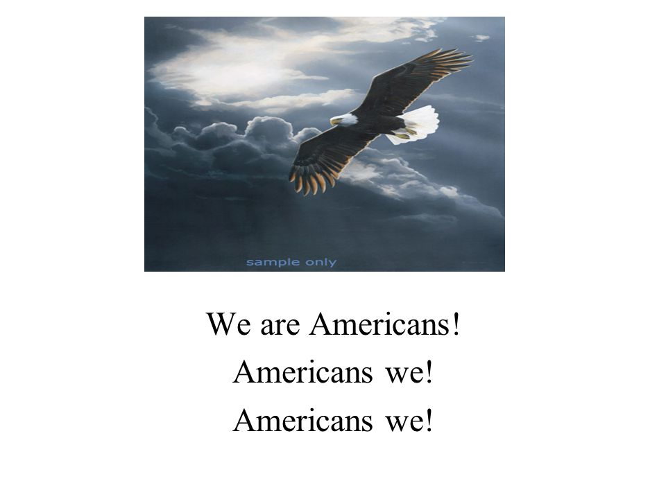 We are Americans! Americans we!