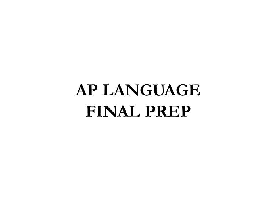 AP LANGUAGE FINAL PREP