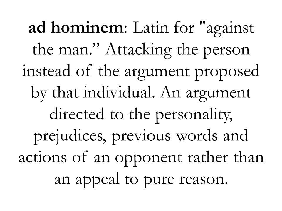 ad hominem: Latin for against the man
