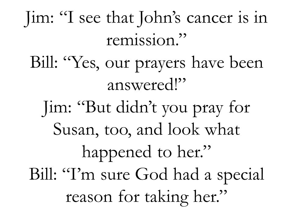 Jim: I see that John's cancer is in remission