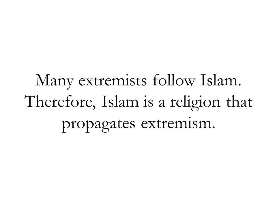 Many extremists follow Islam
