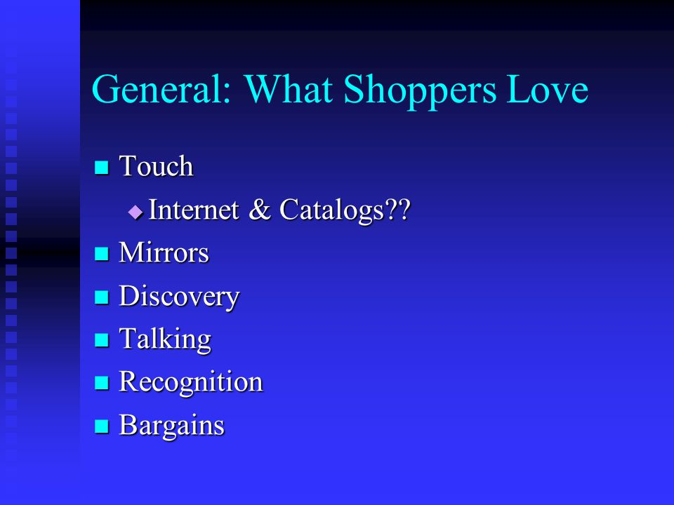 General: What Shoppers Love
