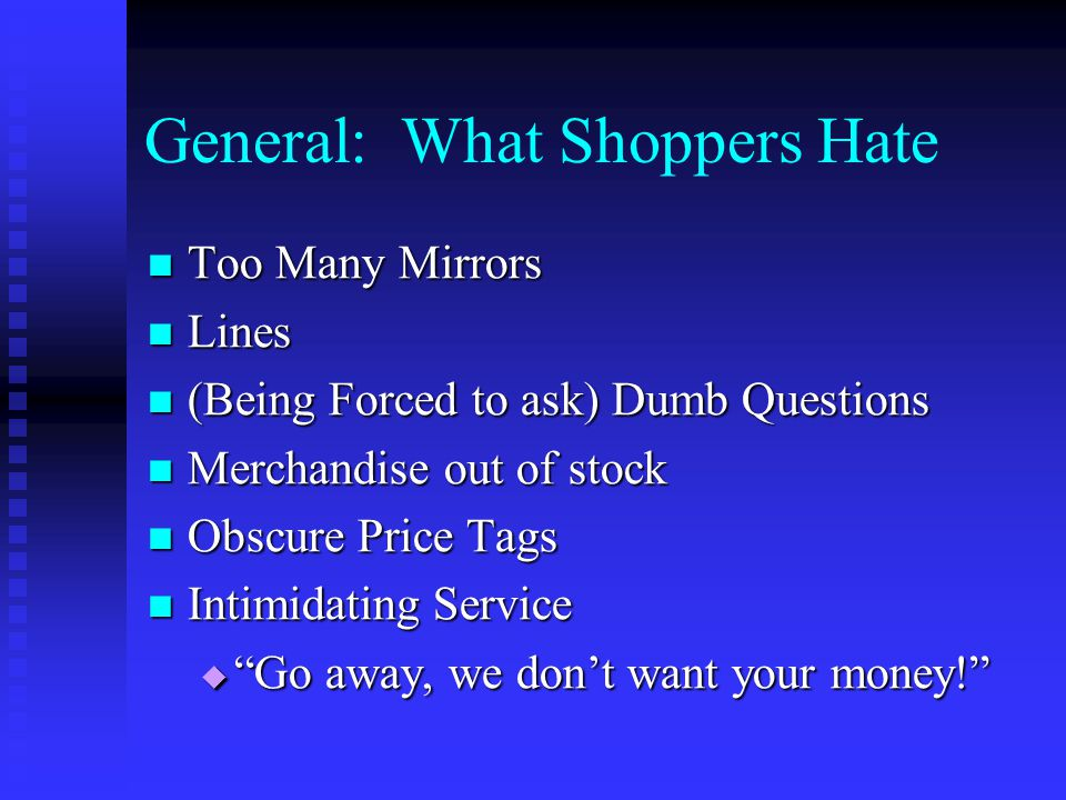 General: What Shoppers Hate