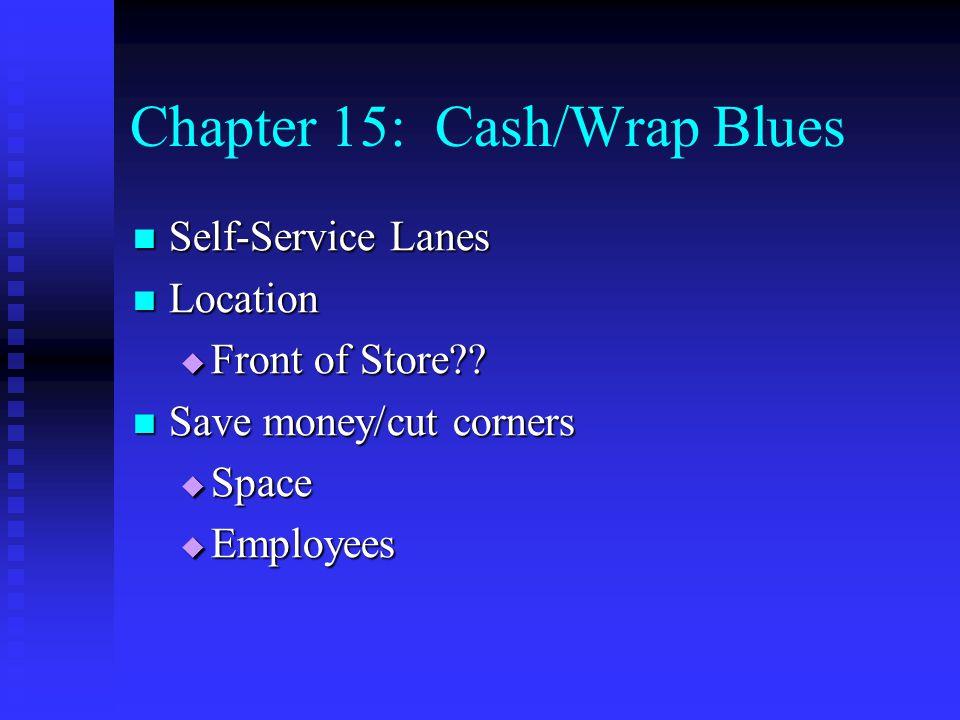 Chapter 15: Cash/Wrap Blues