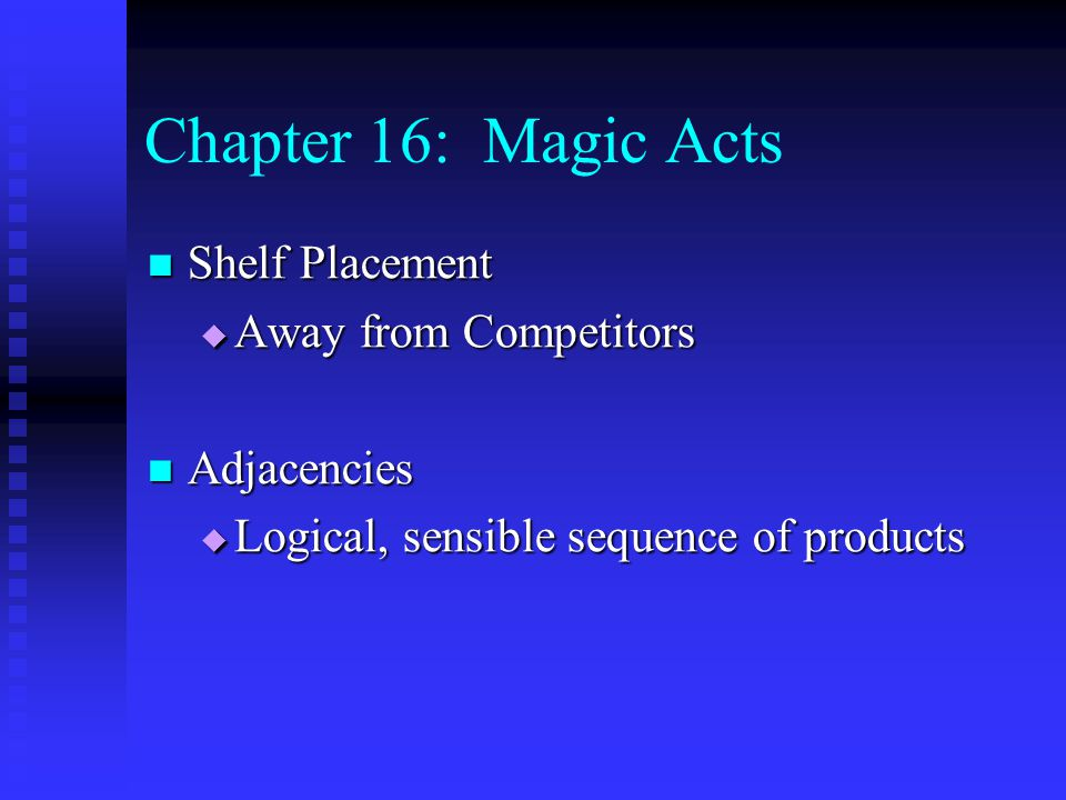 Chapter 16: Magic Acts Shelf Placement Away from Competitors