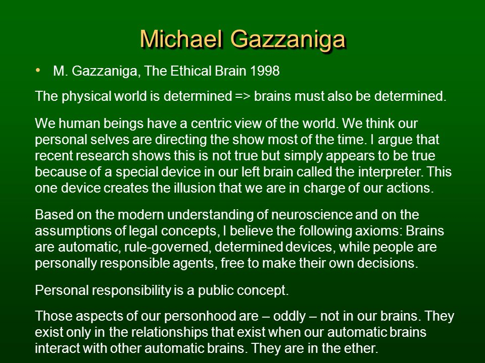 Michael Gazzaniga M. Gazzaniga, The Ethical Brain 1998