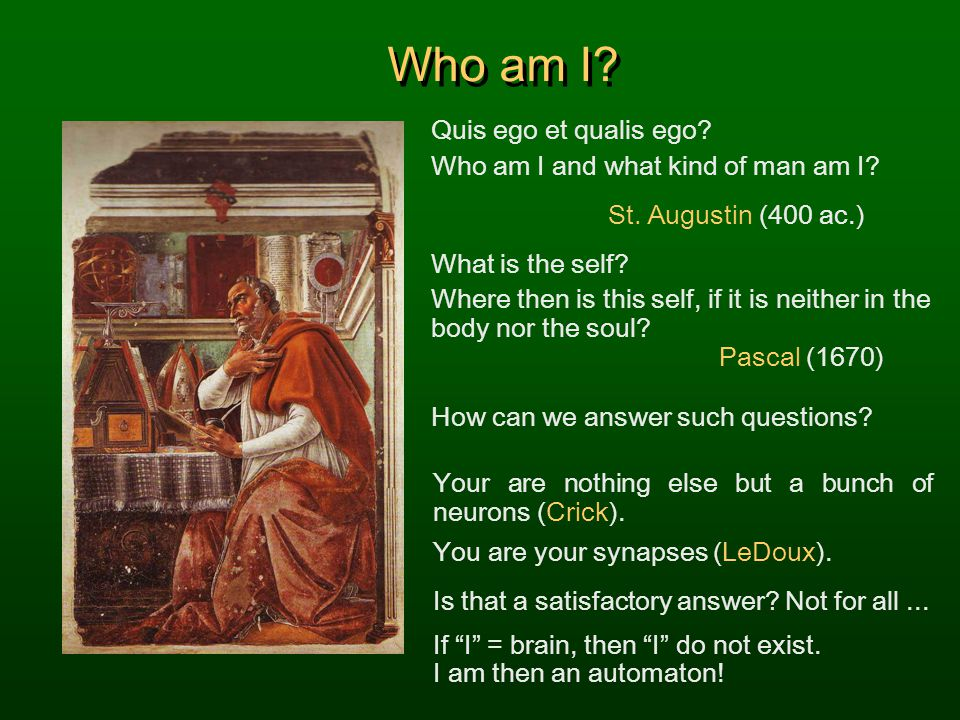 Who am I Quis ego et qualis ego Who am I and what kind of man am I