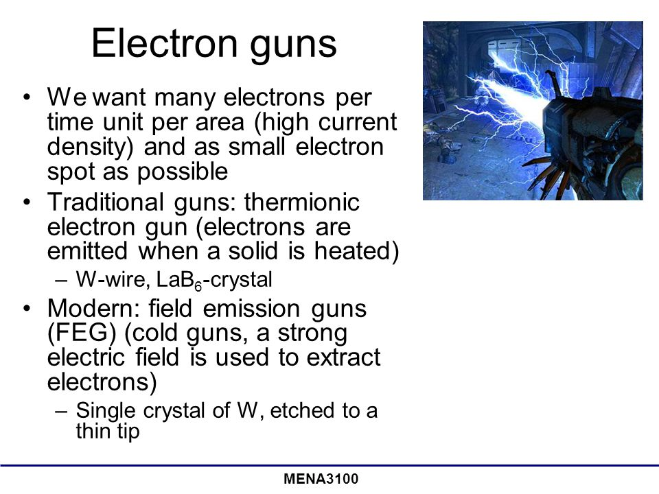 Electron guns We want many electrons per time unit per area (high current density) and as small electron spot as possible.